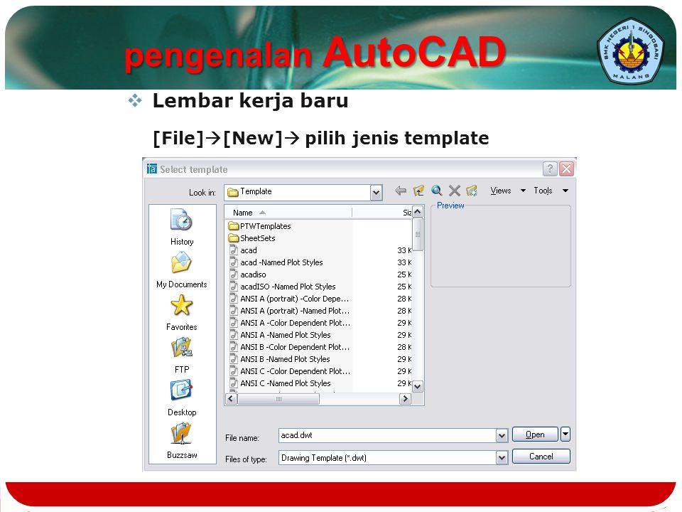 pengenalan AutoCAD [File][New] pilih jenis template